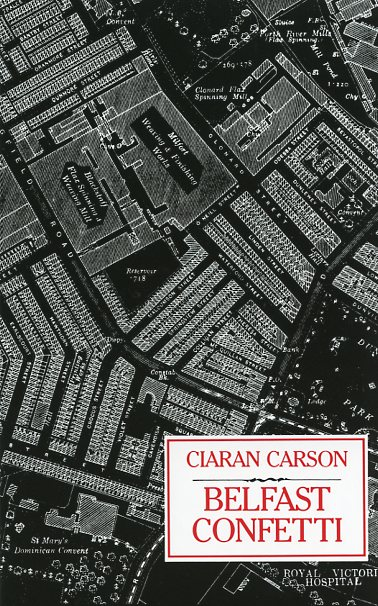 belfast confetti ciaran carson essay Belfast confetti suddenly as the riot ciaran carson on top of all this there are some 'unseen' poems and revision essay questions to attempt.