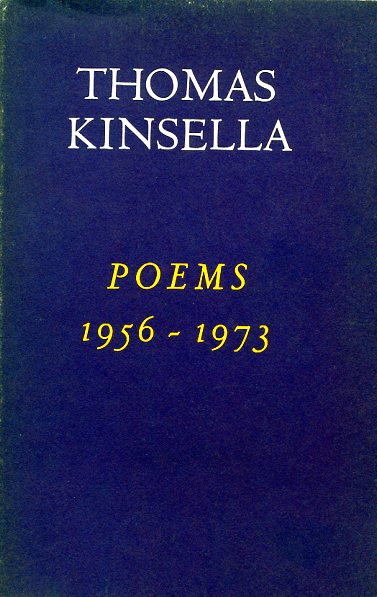 Thomas Kinsella: Poems 1956-1973