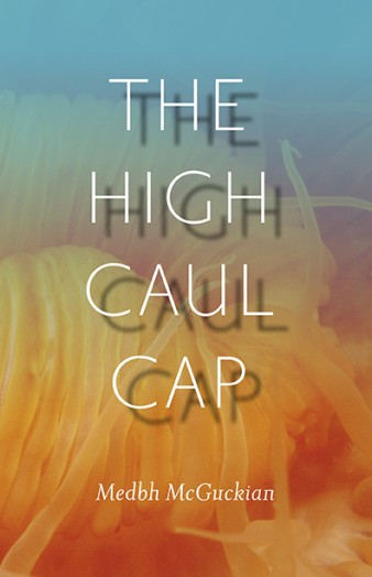 The High Caul Cap, Medbh McGuckian, Wake Forest University Press - Cover by Nathan W. Moehlmann, Goosepen Studio & Press - BooksPage