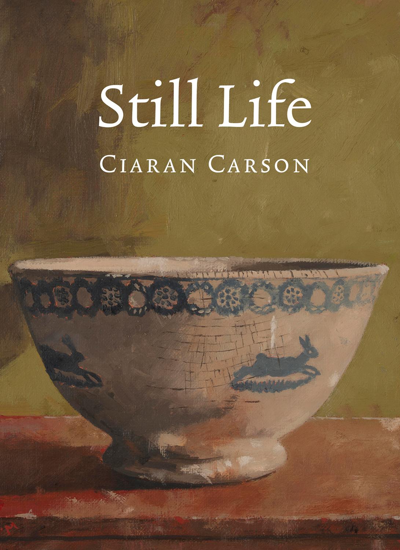 Still Life by Ciaran Carson